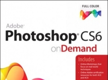Adobe Photoshop CS6 on Demand (2nd Edition)