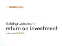 Building Websites for Return on Investment - Paul Boag