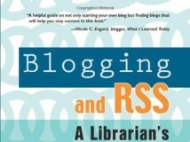 Michael P. Sauers: Blogging and RSS: A Librarian's Guide